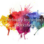 Perfectly Imperfect Workshop @TheSpokeClub June 22nd in #Toronto for #WIBNMembers