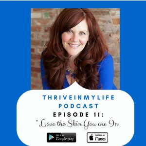 #Podcast Ep 11: Thrive Love the Skin You are In with @dressmavens #thriveinmylife
