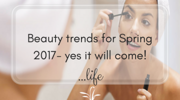 Beauty trends for Spring 2017- yes it will come!