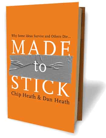 Made to Stick – Why some ideas survive and others die