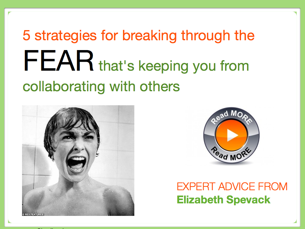 5 strategies for breaking through the fear that's keeping you from collaborating with others