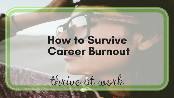 How to Survive Career Burnout