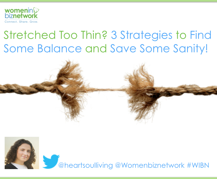 What to do when you feel stretched too thin - strategies for professional and entrepreneurial women in Canadaomen in