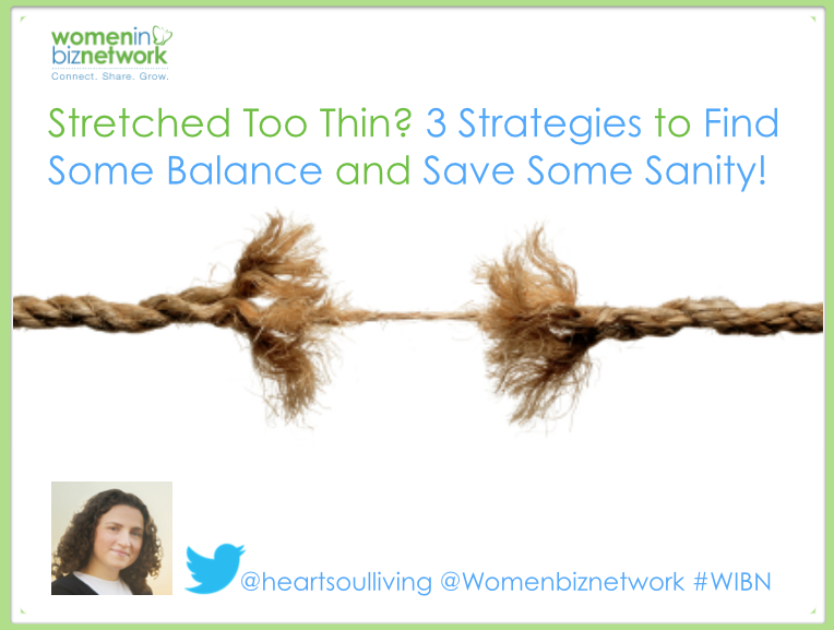 Stretched Too Thin? 3 Strategies to Find Some Balance  and Save Some Sanity!