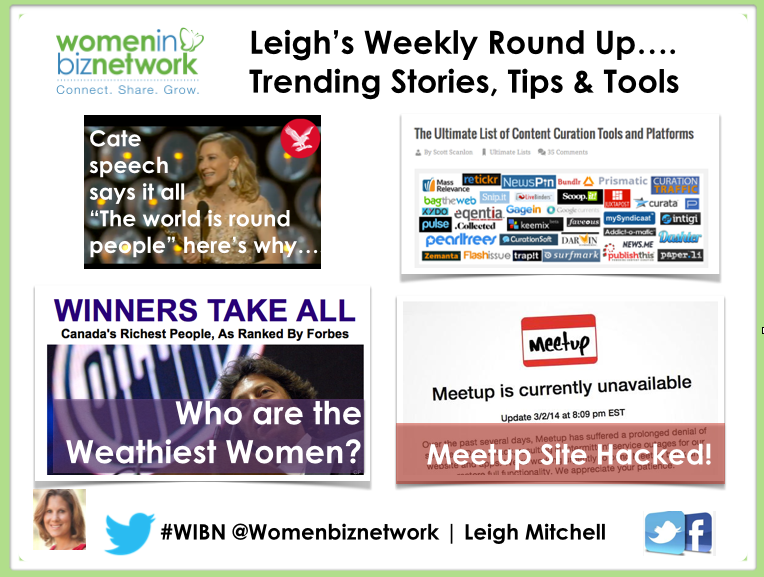 Leigh's Weekly Round Up:  Cate's Awesome Acceptance Speech, Meetup Site Down, Content is King Tools, Canada's Richest