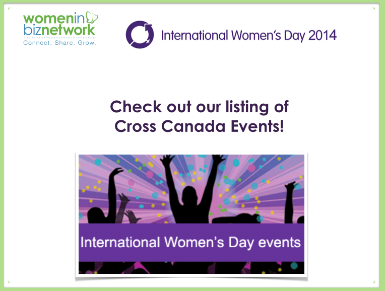 #WIBN: 2014 International Women's Day #IWD #Womensday Events Happening In Canada