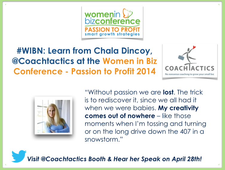 #WIBN: Learn from Chala Dincoy, @Coachtactics at the Women in Biz Conference – Passion to Profit 2014