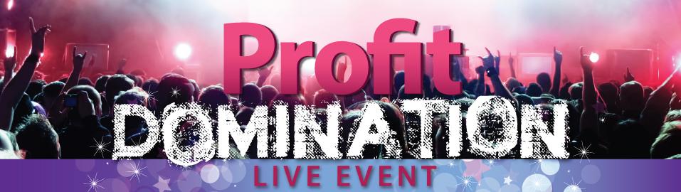 Featured Event: Profit Domination Live Event