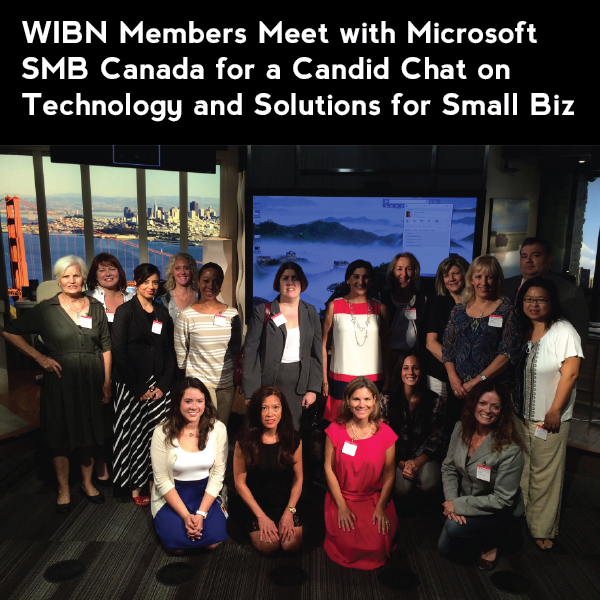 WIBN Members Meet with Microsoft SMB Canada for a Candid Chat on Technology and Solutions for Small Biz