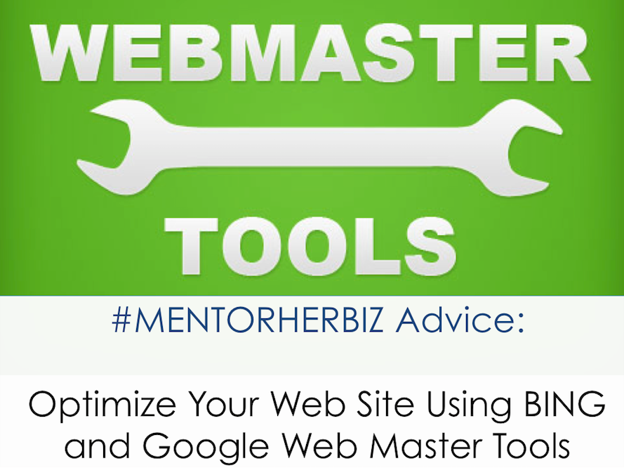 #MentorHerBiz Advice: Optimize Your Web Site Using Google and BING Web Master Tools