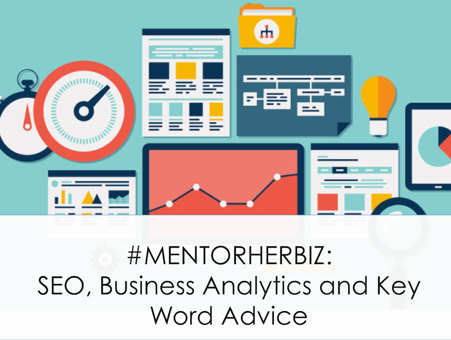#MentorHerBiz Advice: SEO, Business Analytics and Key Word Tools to Land More Customers