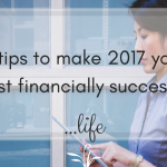 5 tips to make 2017 your most financially successful year yet