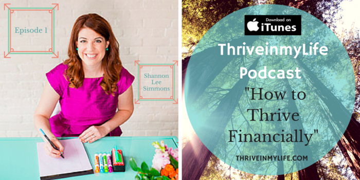 """Episode 1: @ThriveinmyLife Podcast: """"How to Thrive Financially"""" with @shanleesimmons"""