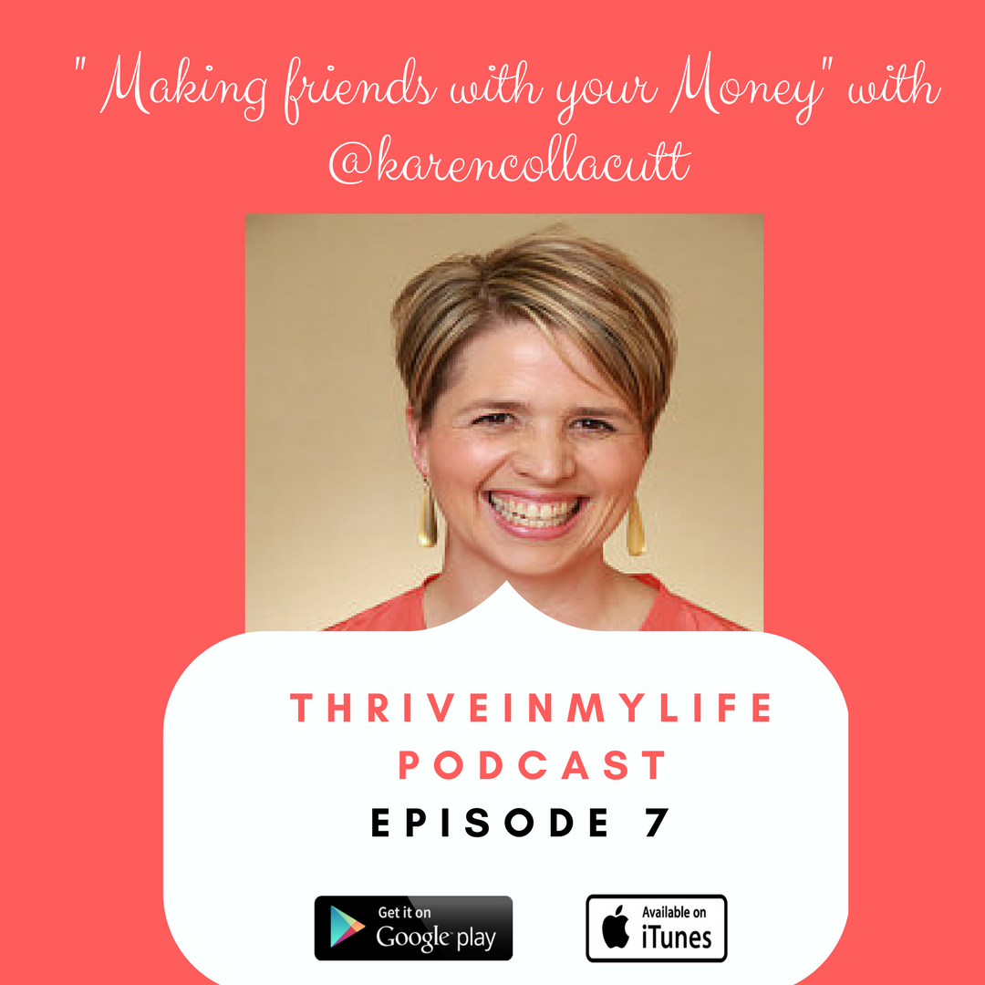 #Podcast Episode 7: Making friends with your money with @KarenCollacut