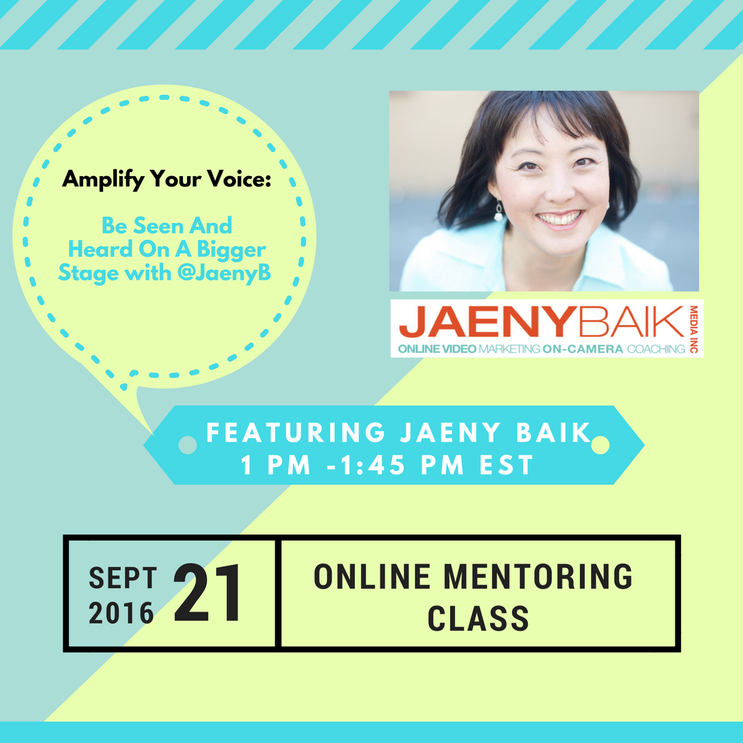 Online #Mentoring Class: Amplify your Voice – Be Seen and Heard on a Bigger Stage with @JaenyB