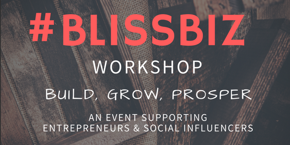 Sept 30th: #Blissbiz All Day Workshop at @TELUSBusiness   Build, Grow and Prosper