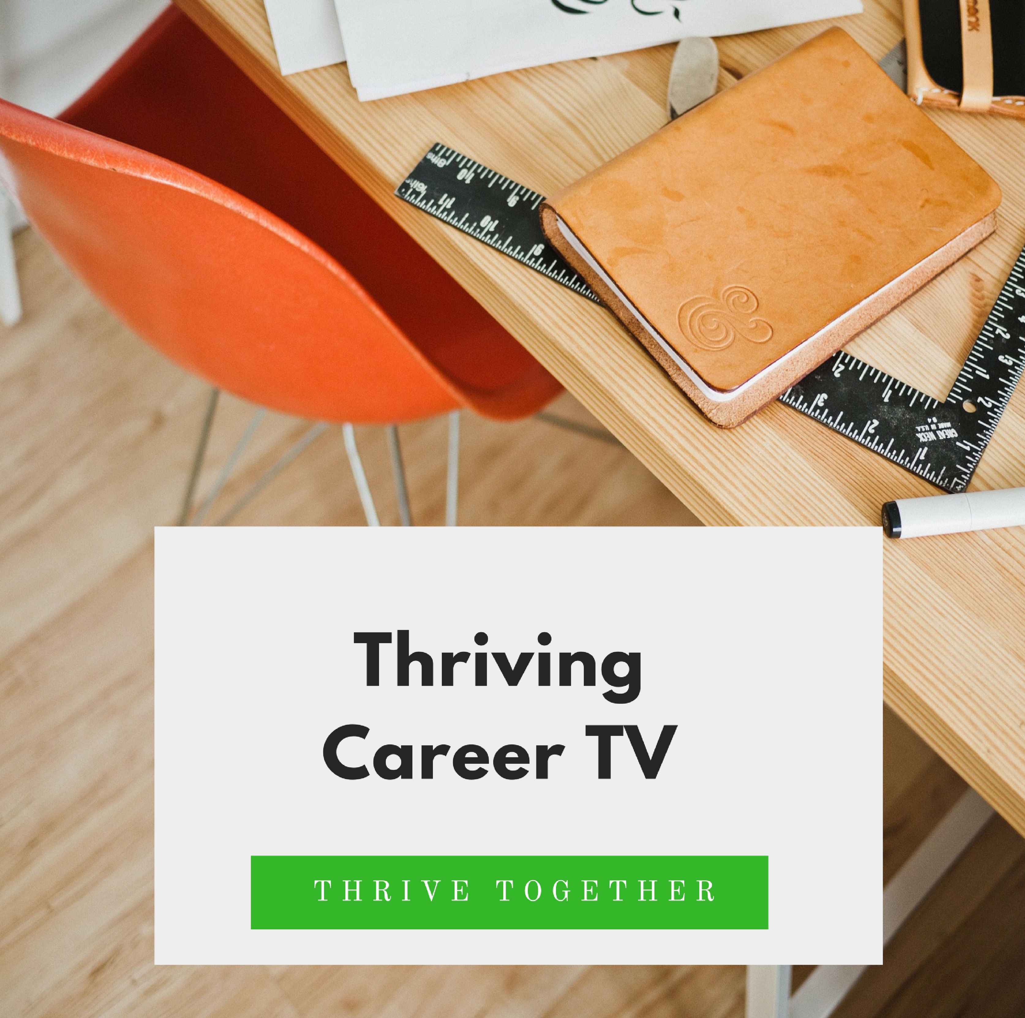 Thriving Career Videos with our Career Coach @KamaraToffolo