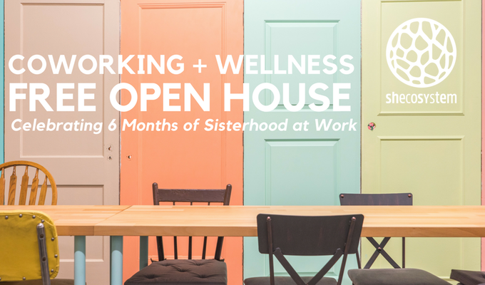 Coworking and Wellness Open house at @Shecosystem