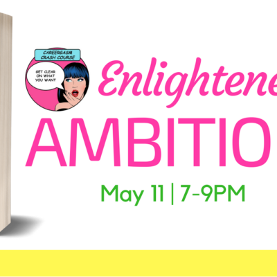 Enlightened Ambition Event with @Careergasm