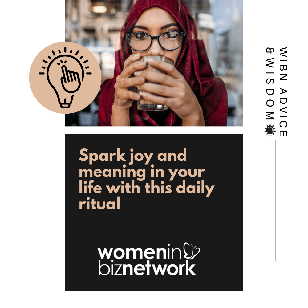Spark joy and meaning in your life with this daily ritual