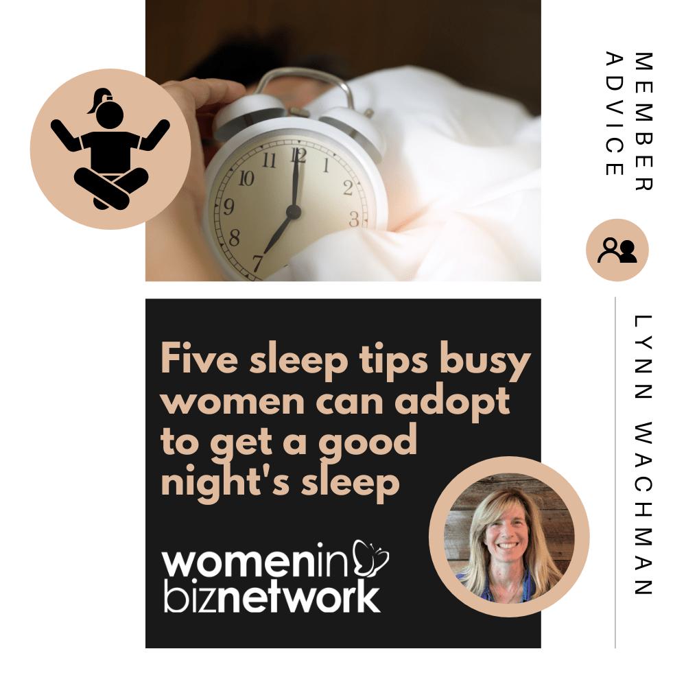 Five sleep tips busy women can adopt to get a good night's sleep