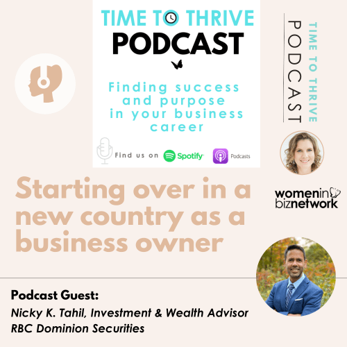 Nicky K Tahil Podcast Guest = Starting over in Canada
